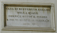 """The house in which Benvenuto Cellini created and cast the Perseus, and where he died 14 February, 1571"""